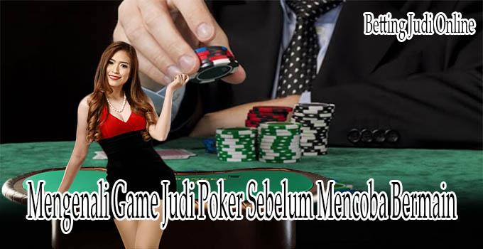 Kenali Game Judi Poker Online Terbaik di Indonesia