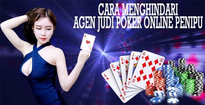 Cara Menghindari Agen Judi Poker Online Penipu!